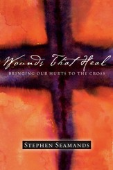 Wounds That Heal: Bringing Our Hurts to the Cross - PDF Download [Download]