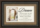 Dream, You Are Never Too Old Framed Art