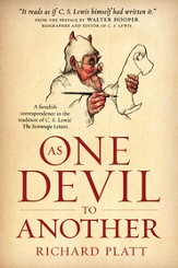 As One Devil to Another: A Fiendish Correspondence in the Tradition of C. S. Lewis' The Screwtape Letters - eBook