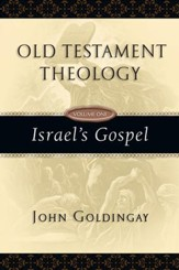 Old Testament Theology, Volume One: Israel's Gospel - PDF Download [Download]