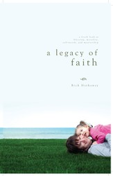 A Legacy of Faith: A fresh look at blessing, morality, self-worth, and mentorship - eBook
