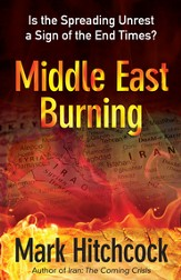 Middle East Burning: Is the Spreading Unrest a Sign of the End Times? - eBook
