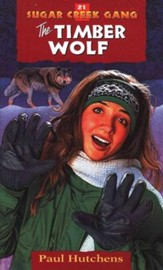 The Timber Wolf, Sugar Creek Gang Series #21