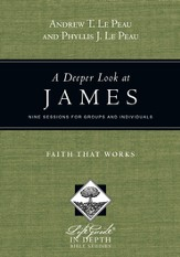 A Deeper Look at James: Faith That Works - PDF Download [Download]