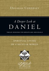 A Deeper Look at Daniel: Spiritual Living in a Secular World - PDF Download [Download]