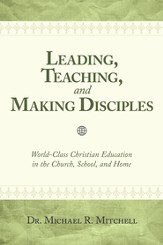 Leading, Teaching, and Making Disciples - eBook