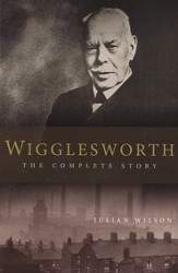 Wigglesworth : The Complete Story - Slightly Imperfect