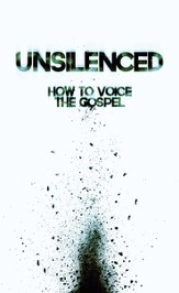 Unsilenced: How to Voice the Gospel - eBook