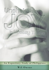 Unshakable Joy in Uneasy Times: An Expository Study of Philippians - eBook