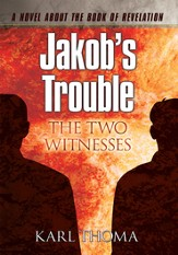 Jakob's Trouble: The Two Witnesses - eBook