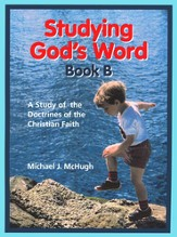 Studying God's Word B: Basic Christian Doctrines, Grade 1
