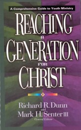 Reaching a Generation for Christ: A Comprehensive  Guide to Youth Ministry