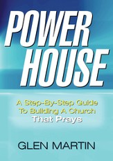 Power House: A Step-By-Step Guide To Building A Church That Prays - eBook