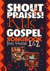 Shout Praises! Kids Gospel Songbook from Volumes 1 & 2