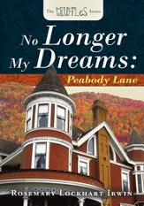 THE TRUFFLES SERIES: NO LONGER MY DREAMS: Peabody Lane - eBook
