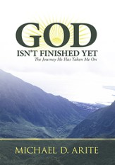 God Isn't Finished Yet: Th e Journey He Has Taken Me On - eBook
