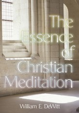 The Essence of Christian Meditation - eBook