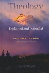 Theology Explained and Defended, Volume 3