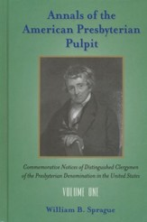 Annals of the American Presbyterian Pulpit Volume 1