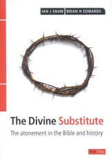 Divine Substitute: The Atonement in The Bible and History
