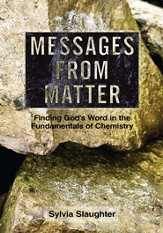 MESSAGES FROM MATTER: Finding God's Word in the Fundamentals of Chemistry - eBook
