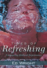 Times of Refreshing: Embracing Biblical Repentance - eBook