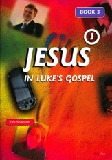 Jesus in Luke's Gospel Book 3