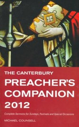 The 2012 Canterbury Preacher's Companion: 150 Complete Sermons For Sundays, Festivals And Special Occasions