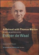 On Retreat With Thomas Merton: A Seven Day Programme