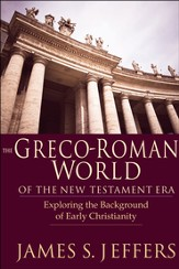 The Greco-Roman World of the New Testament Era: Exploring the Background of Early Christianity - PDF Download [Download]