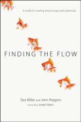 Finding the Flow: A Guide for Leading Small Groups and Gatherings - PDF Download [Download]