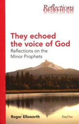 They Echoed The Voice of God: Reflections on The Minor Prophets