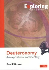 Exploring the Bible: Deuteronomy: An Expositional Commentary