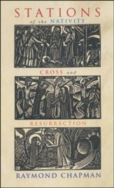 Stations of the Nativity, Cross, Resurrection