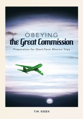 Obeying the Great Commission: Preparation for Short-Term Mission Trips - eBook