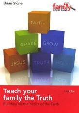 Teach Your Family the Truth: Building on the Basics of The Faith