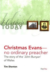 Christmas Evans--No Ordinary Preacher: The Story of  the John Bunyan of Wales