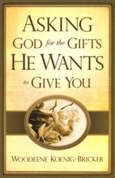 Asking God for the Gifts He Wants to Give You