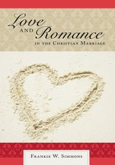 Love AND Romance: IN THE CHRISTIAN MARRIAGE - eBook