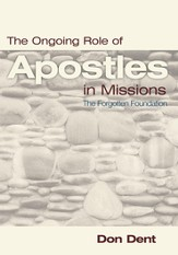 The Ongoing Role of Apostles in Missions: Th e Forgotten Foundation - eBook