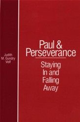 Paul and Perseverance: Staying In and Falling Away