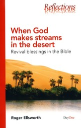 When God Makes Streams in The Desert: Revival Blessings in The Bible