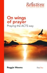 On Wings of Prayer: Praying The ACTS Way