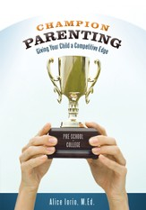 Champion Parenting: Giving Your Child a Competitive Edge - eBook