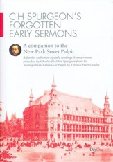 C.H. Spurgeon's Forgotten Early Sermons: A Companion to the New Park Street Pulpit