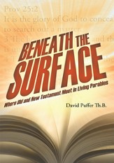 Beneath the Surface: Where Old and New Testament Meet in Living Parables - eBook