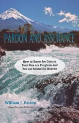 Pardon & Assurance: How to Know for Certain Your Sins are Forgiven