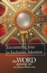 Encountering Christ in Eucharistic Adoration
