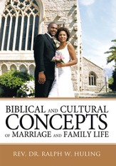 Biblical and Cultural Concepts of Marriage and Family Life - eBook