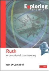 Exploring the Bible: Ruth, A Devotional Commentary
